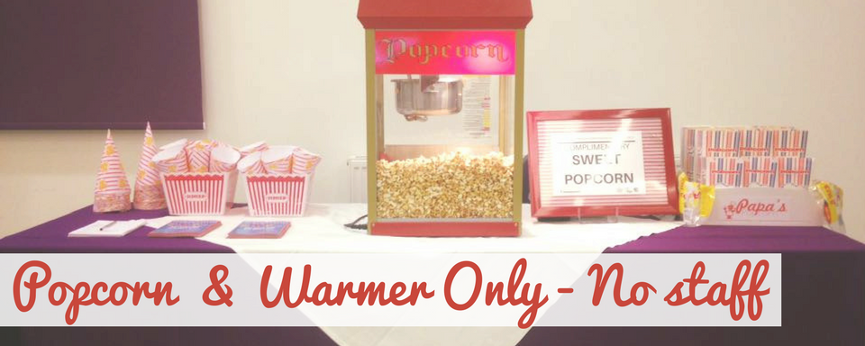 Hire popcorn and warmer only for your event. No staff popcorn and warmer only.